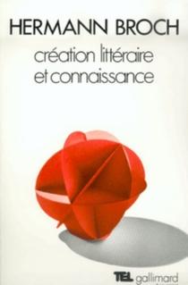 Création littéraire et connaissance : essais - HermannBroch