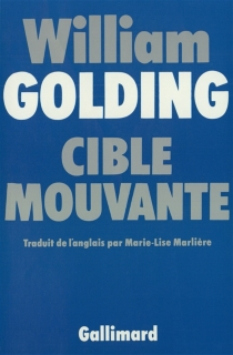 Cible mouvante - William Golding