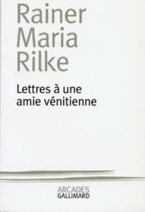 Lettres à une amie vénitienne - Rainer MariaRilke