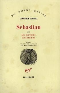 Sebastian ou Les passions souveraines - LawrenceDurrell