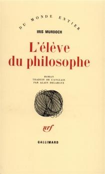 L'Elève du philosophe - IrisMurdoch