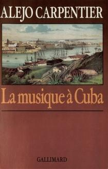 La musique à Cuba - AlejoCarpentier