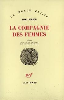 La compagnie des femmes - MaryGordon