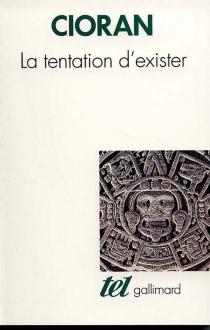 La Tentation d'exister - EmilCioran