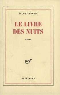 Le Livre des nuits - SylvieGermain
