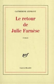 Le retour de Julie Farnèse - CatherineLépront