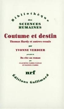 Coutume et destin : Thomas Hardy et autres essais| Précédé de Du rite au roman : parcours d'Yvonne Verdier -