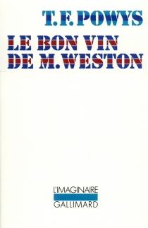 Le Bon vin de M. Weston - Theodore FrancisPowys