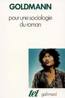 Pour une sociologie du roman - LucienGoldmann