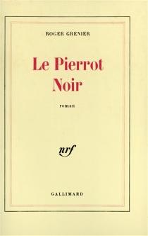 Le Pierrot noir - RogerGrenier