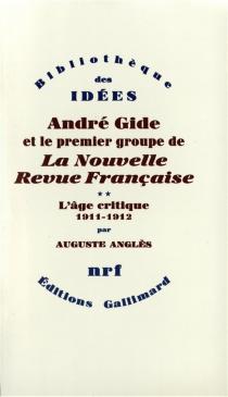 André Gide et le premier groupe de la Nouvelle revue française - AugusteAnglès