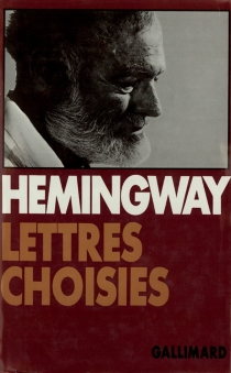 Lettres choisies : 1917-1961 - ErnestHemingway