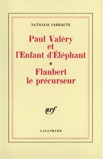 Paul Valéry et l'enfant d'éléphant| Flaubert le précurseur - NathalieSarraute