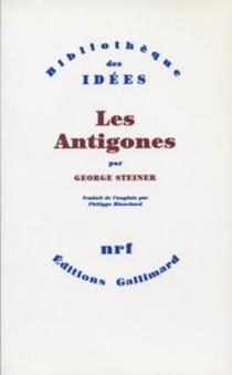 Les Antigones - GeorgeSteiner
