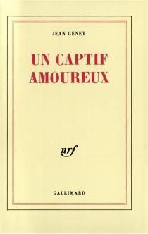 Un Captif amoureux - JeanGenet