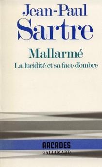 Mallarmé : la lucidité et sa face d'ombre - Jean-PaulSartre
