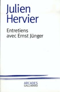 Entretiens avec Ernst Jünger - JulienHervier