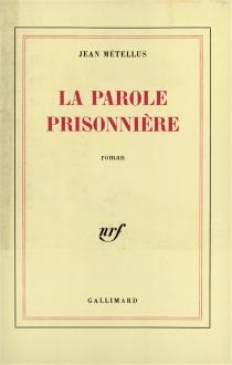 La parole prisonnière - JeanMétellus