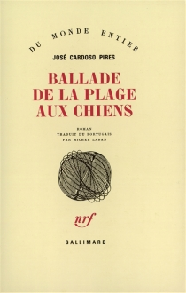 Ballade de la plage aux chiens : dissertation sur un crime - José CardosoPires