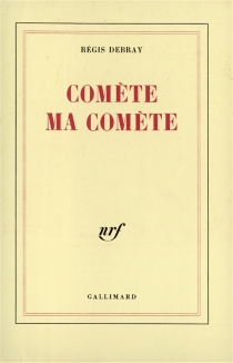 Comète ma comète - RégisDebray