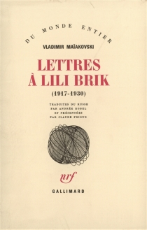 Lettres à Lilli Brik : 1917-1930 - Vladimir VladimirovitchMaiakovski