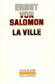 La ville - Ernst vonSalomon