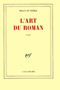 L'art du roman - MilanKundera