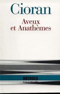 Aveux et anathèmes - EmilCioran