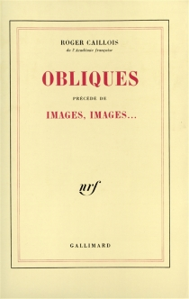 Obliques| Images, images... : essai sur le rôle et les pouvoirs de l'imagination - RogerCaillois