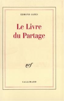 Le Livre du partage - EdmondJabès