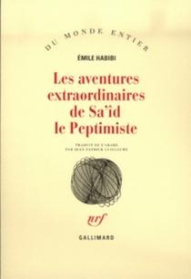 Les aventures extraordinaires de Sa'îd le peptimiste - ÉmileHabibi