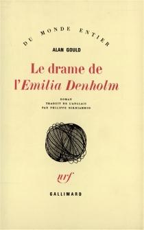 Le Drame de l'Emilia Denholm - AlanGould