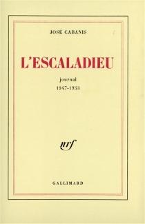 L'Escaladieu : journal 1947-1953 - JoséCabanis