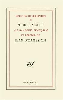 Discours de Michel Mohrt à l'Académie française et réponse de Jean d'Ormesson - MichelMohrt