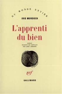 L'Apprenti du bien - IrisMurdoch