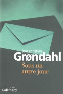 Sous un autre jour - Jens ChristianGrondahl