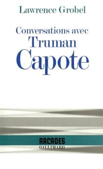 Conversations avec Truman Capote - LawrenceGrobel