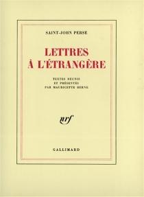 Lettres à l'étrangère - Saint-John Perse