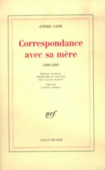 Correspondance avec sa mère : 1880-1895 - AndréGide