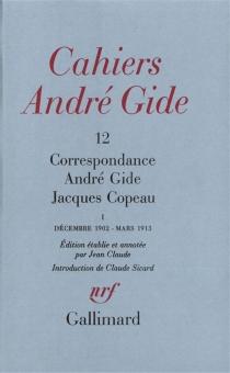Correspondance André Gide-Jacques Copeau : décembre 1902-mars 1913 - JacquesCopeau