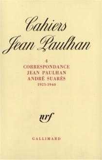 Correspondance Jean Paulhan-André Suarès : 1925-1940 - AndréSuarès