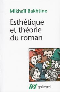 Esthétique et théorie du roman - Mikhail MikhaïlovitchBakhtine