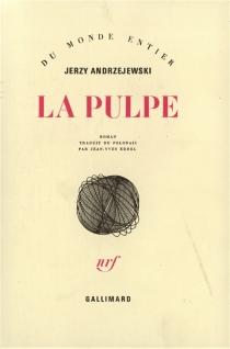 La pulpe - JerzyAndrzejewski