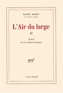 L'Air du large II : essais sur le roman étranger - MichelMohrt