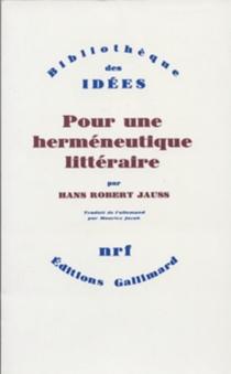 Pour une herméneutique littéraire - Hans RobertJauss