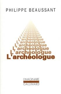 L'Archéologue - PhilippeBeaussant