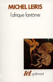 L'Afrique fantôme - MichelLeiris