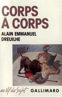 Corps à corps : journal de sida - Alain-EmmanuelDreuilhe