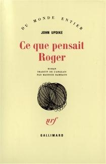 Ce que pensait Roger - JohnUpdike