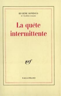 La Quête intermittente - EugèneIonesco